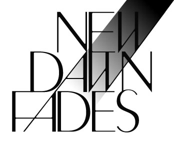 New Dawn Fades (design: Coup)
